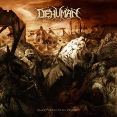 Dehuman – Black Throne Of All Creation