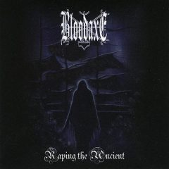 Bloodaxe – Raping The Ancient