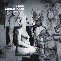 Black Crucifixion – Coronation Of King Darkness