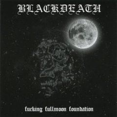 Blackdeath – Fucking Fullmoon Foundation