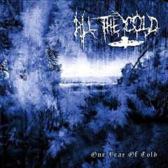 All The Cold – One Year Of Cold