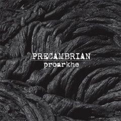 Precambrian – Proarkhe