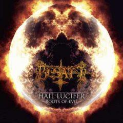 Besatt – Hail Lucifer/Roots Of Evil